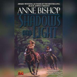 Shadows and Light, Anne Bishop