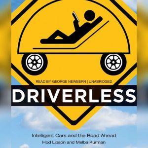 Driverless: Intelligent Cars and the Road Ahead, Hod Lipson; Melba Kurman