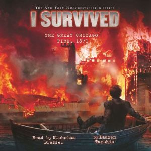 I Survived #11: I Survived the Great Chicago Fire, 1871, Lauren Tarshis