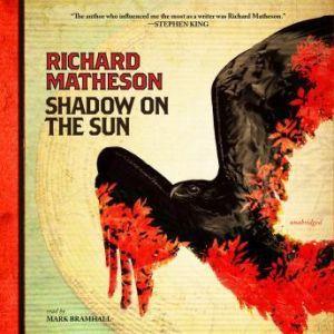 Shadow on the Sun, Richard Matheson