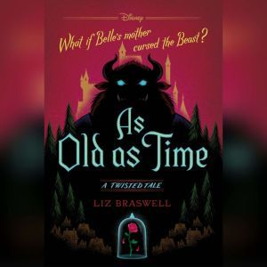 As Old as Time: A Twisted Tale, Liz Braswell