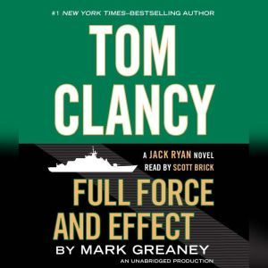 Tom Clancy Full Force and Effect, Mark Greaney