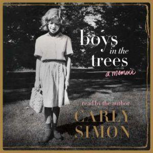 Boys in the Trees: A Memoir, Carly Simon