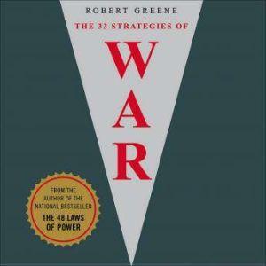The 33 Strategies of War, Robert Greene