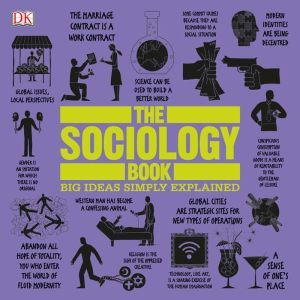 The Sociology Book Big Ideas Simply Explained, DK