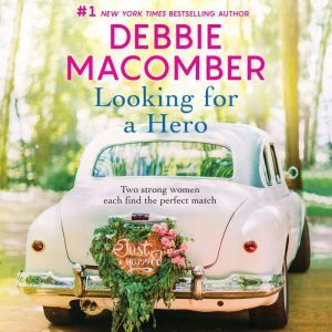 Looking for a Hero Marriage Wanted\My Hero, Debbie Macomber