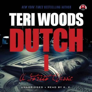 Dutch: The First of a Trilogy, Teri Woods