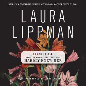 Femme Fatale, Laura Lippman