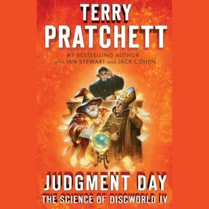 Judgment Day: Science of Discworld IV: A Novel, Terry Pratchett