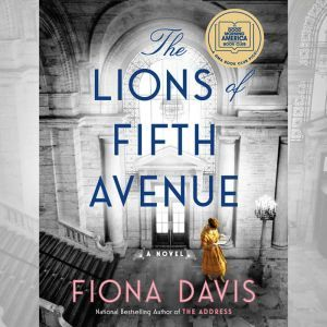 The Lions of Fifth Avenue: A Novel, Fiona Davis