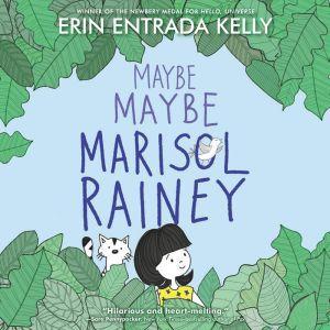 Maybe Maybe Marisol Rainey, Erin Entrada Kelly