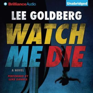 Watch Me Die, Lee Goldberg