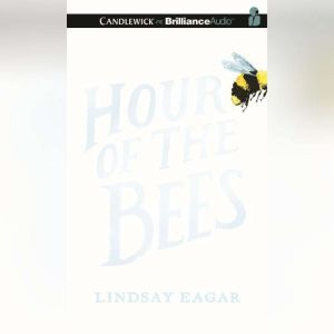 Hour of the Bees, Lindsay Eagar