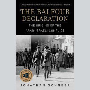 The Balfour Declaration The Origins of the Arab-Israeli Conflict, Jonathan Schneer