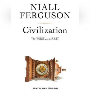Civilization The West and the Rest, Niall Ferguson