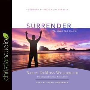 Surrender: The Heart God Controls, Nancy DeMoss Wolgemuth