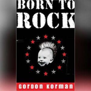 Born to Rock, Gordon Korman