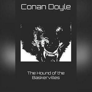 The Hound of the Baskervilles: A Full-Cast Audio Drama, Sir Arthur Conan Doyle