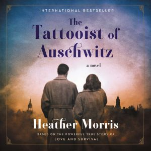 The Tattooist of Auschwitz, Heather Morris