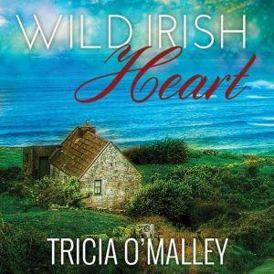 Wild Irish Heart, Tricia O'Malley