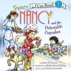 Fancy Nancy and the Delectable Cupcakes, Jane O'Connor