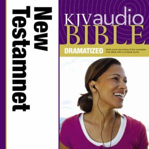 Dramatized Audio Bible - King James Version, KJV: New Testament Holy Bible, King James Version, Thomas Nelson