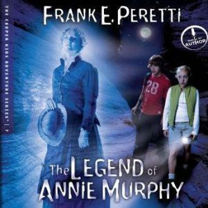 The Legend of Annie Murphy, Frank Peretti