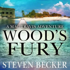 Wood's Fury: Action and Adventure in the Florida Keys, Steven Becker
